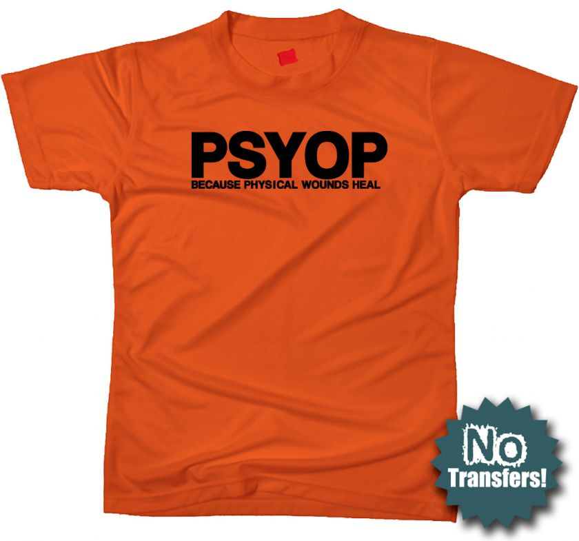 PSYOP spec ops army military usmc funny new T shirt